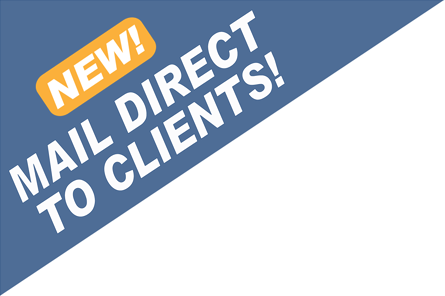 New! Mail Direct To Clients